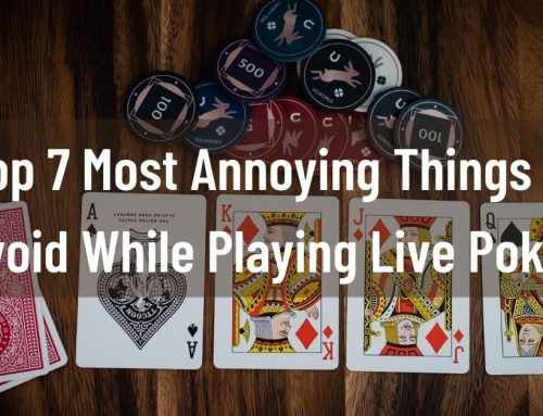 Top 7 Most Annoying Things to Avoid While Playing Live Poker