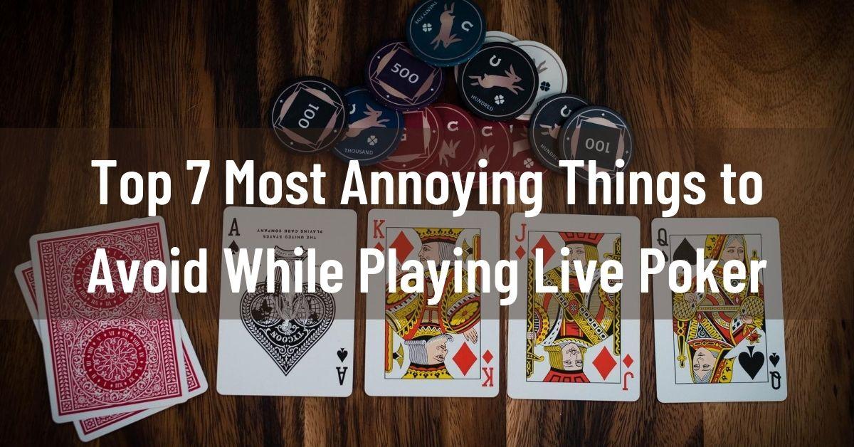 7 annoying poker behaviours to avoid