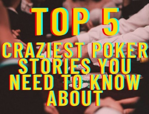 Top 5 Craziest Poker Stories You Need to Know About