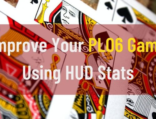 Improve Your PLO6 Game Using HUD Stats