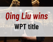 Qing Liu wins WPT title