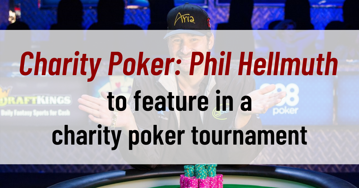 Charity Poker: Phil Hellmuth to feature in a charity poker tournament