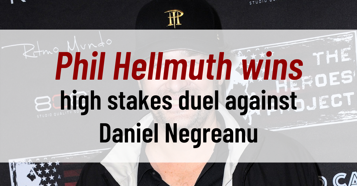 Phil Hellmuth wins high stakes duel against Daniel Negreanu