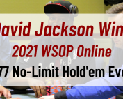 David Jackson Wins 2021 WSOP Online $777 No-Limit Hold'em Event