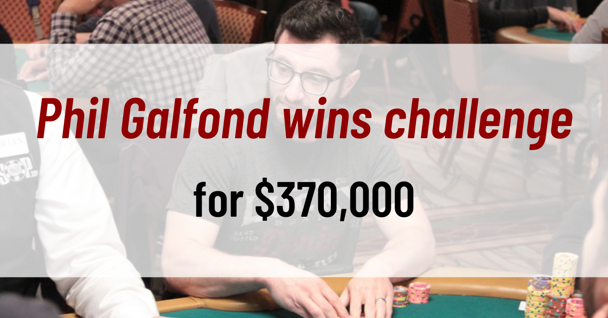 Phil Galfond wins challenge for $370,000